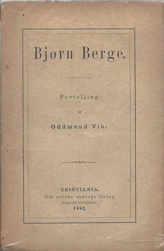 Bjørn Berge. Forteljing av Oddmund Vik