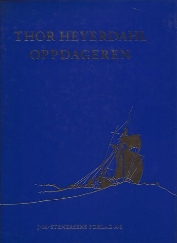 Thor Heyerdahl. Oppdageren. Ved Snorre Evensberget. Billedredaktør: Torleif Sjøgren-Erichsen. Design: Johan H. Kippenbroeck