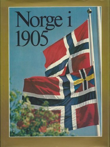 Norge i 1905. En kavalkade i bilder og tekst