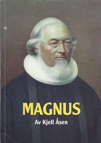 Kjell Åsen: Magnus. Fiksjon og fakta om Magnus og Mina