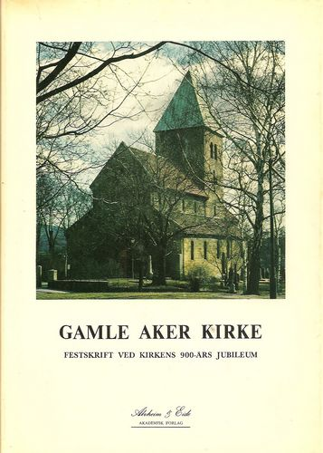 Gamle Aker kyrkje. Festskrift ved kirkens 900-års jubileum