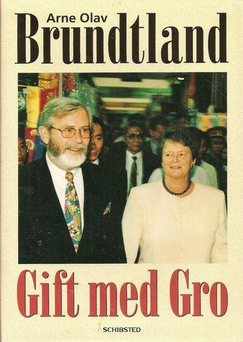 Arne Olav Brundtland: Gift med Gro. 2. oppl