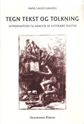Tegn, Tekst og Tolkning. Introduktion til analyse af litterære tekster. 2. udg
