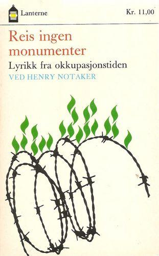 Reis ingen monumenter. Lyrikk fra okkupasjonstiden. En antologi ved…
