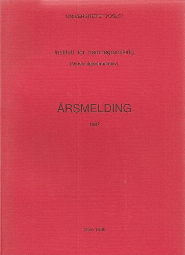 Institutt for namnegransking. (Norsk stadnamnarkiv). Årsmelding 1987