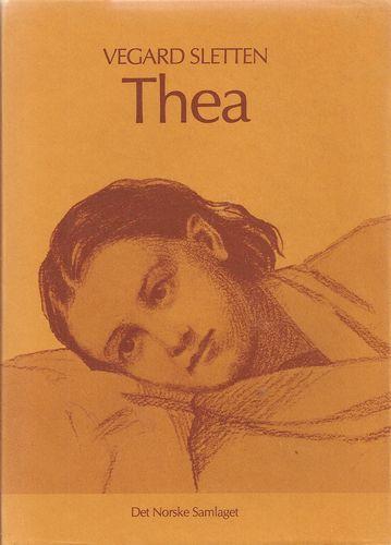 Vegard Sletten: Thea. Ho som vart Ibsens Agnes [Thea Bruun]