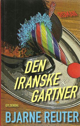 Den iranske gartner. Roman. 3. udgave