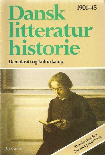 Dansk litteraturhistorie 7. Demokrati og kulturkamp 1901-1945. 2. udgave