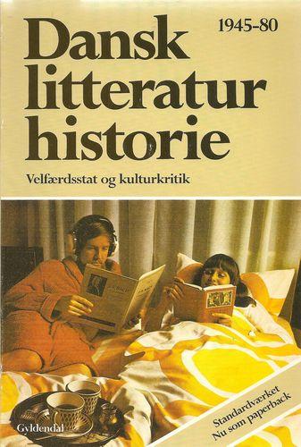 Dansk litteraturhistorie 8. Velfærdsstat og kulturkritik 1945-1980. 2. udgave
