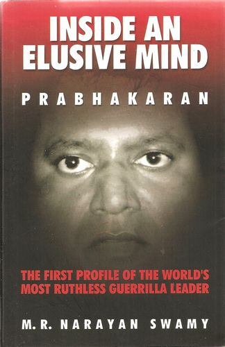 Inside an elusive mind. Prabhakaran. The first profile of the world's most ruthless guerilla leader