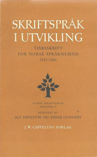 Skriftspråk i utvikling. Tiårsskrift for Norsk språknemnd
