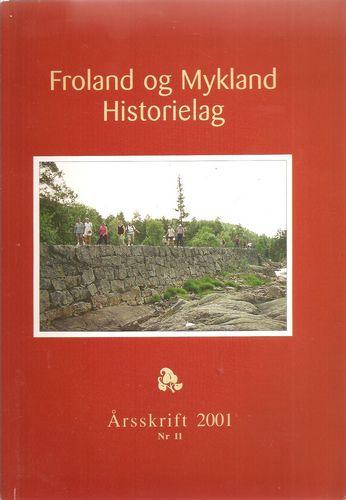 Froland og Mykland Historielag. Årsskrift 2001. Nr 11