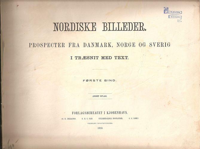 Prospecter fra Danmark, Norge og Sverig. I træsnitt med text. Første bind. Andet opl