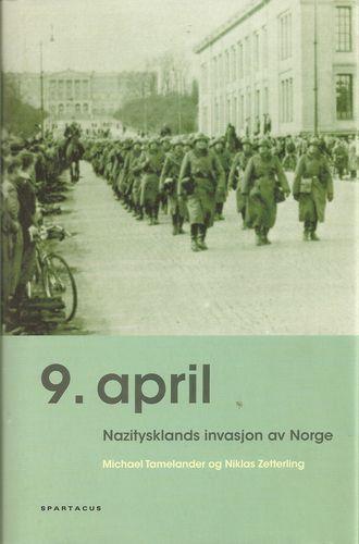 Niende april. Nazi-Tysklands invasjon av Norge