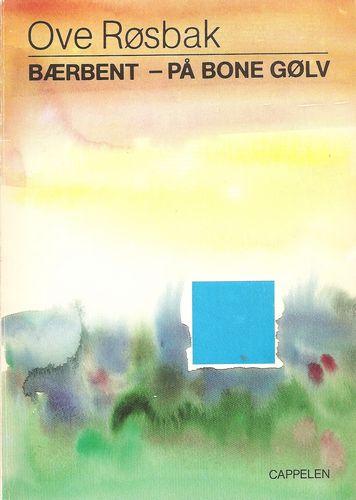 Bærbent - på bone gølv. Dikt og prosa. 2. oppl
