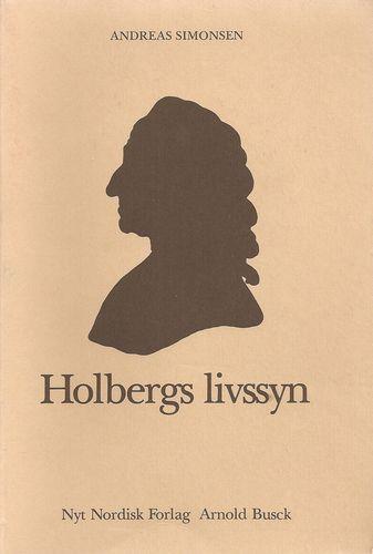 Andreas Simonsen: Holbergs livssyn. Et udvalg frå hans essays og en samlende beskrivelse