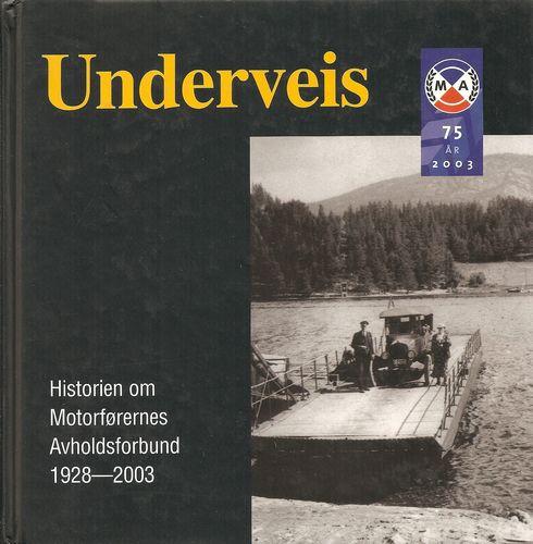 Underveis. Historien om Motorførernes Avholdsforbund 1928-2003
