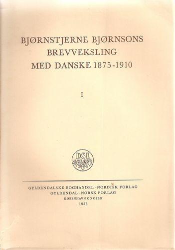 Øyvind Anker, Francis Bull, Torben Nielsen (red): Bjørnstjerne Bjørnsons brevveksling med danske 1875-1910. I-III