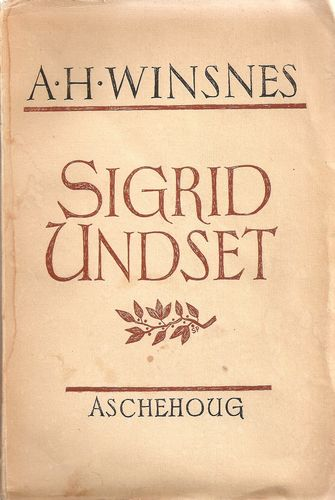 A. H. Winsnes: Sigrid Undset. En studie i kristen realisme