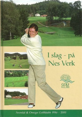 I slag på Nes Verk. Arendal & Omegns Golfklubb 1986-2000
