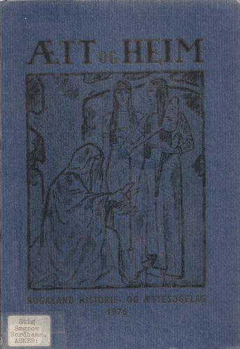 Ætt og Heim. Rogaland Historie- og Ættesogelag 1976