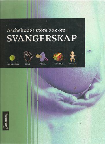 Aschehougs store bok om svangerskap. Norsk konsulent: Nanna Voldner