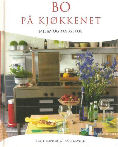 Bo på kjøkkenet. Miljø og matglede