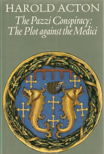 The Pazzi Conspiracy: The Plot against the Medici