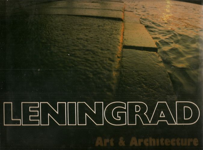 Leningrad. Art & Architecture
