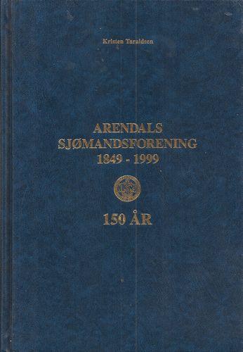 Arendals Sjømandsforening 1849-1999