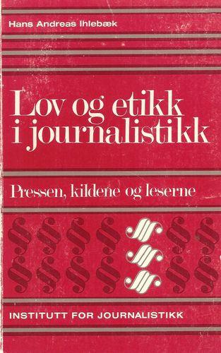 Lov og etikk i journalistikk. Pressen, Kildene og leserne