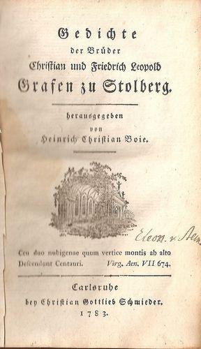Gedichte der Brüder Christian und Friedrich Leopold. Grafen zu Stolberg. Herausgegeben von…