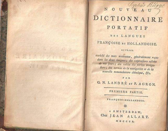 Nouveau Dictionnaire Portratif des Langues Françoise et Hollandoise… Première Partie. François-Hollandois