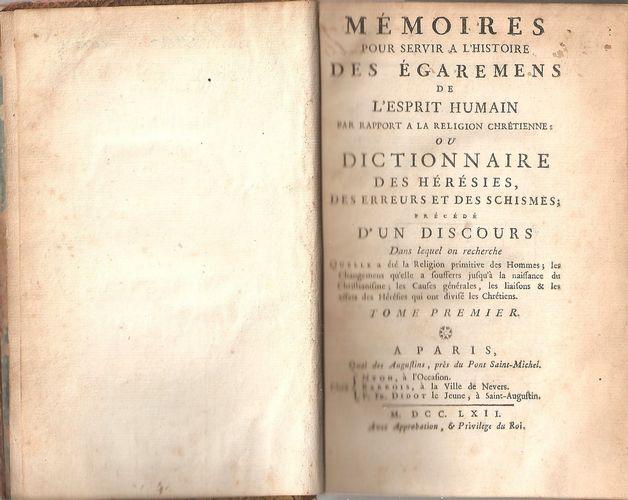 Mémoires pour servir a l'histoire des Égarements de l'esprit humain par rapport a la religion chrétienne: ou Dictionnaire des Hérésies, des Erreurs et des Schismes…