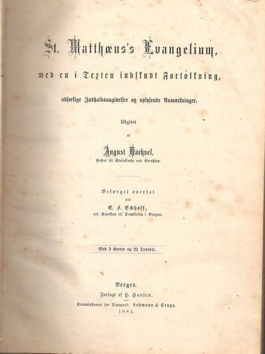 St. Matthæus's Evangelium med en i Texten inskudt Fortolkning, udførlige Indholdsangivelser og oplysende Anmærkninger… Med 3 Karter og 22 Træsnit