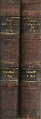 Rescripter, Resolutioner og Collegial-Brevw for Kongeriget Norge i Tidsrummet fra 1660-1813. Til Brug for den Lovstuderende. 1ste Bind. 1660-1784. 2det Bind. 1784-1813