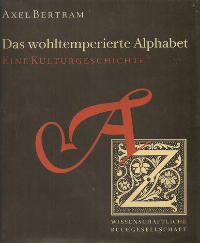 Das wohltemperierte Alphabet. Eine Kulturgeschichte