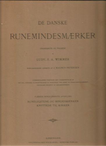 De danske Runemindesmærker. Undersøgte og tolkede af… Afbildingerne udførte af J. Magnus Petersen