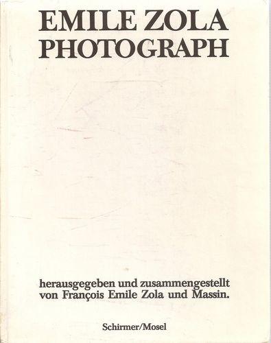 Emile Zola Photograph. Eine Autobiographie in 480 Bildern…