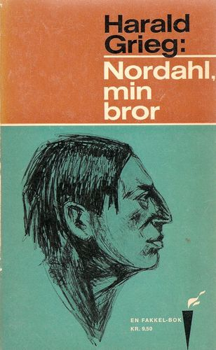 """Harald Grieg: Nordahl min bror. Et kapittel av """"En forleggers erindringer"""""""