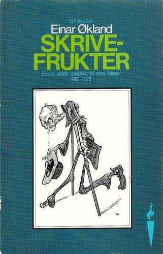 Skrivefrukter. Epistlar, artiklar, småstykke frå norsk litteratur 1963 – 1978