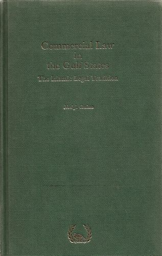 Commercial Law in the Gulf States. The Islamic Legal Tradition