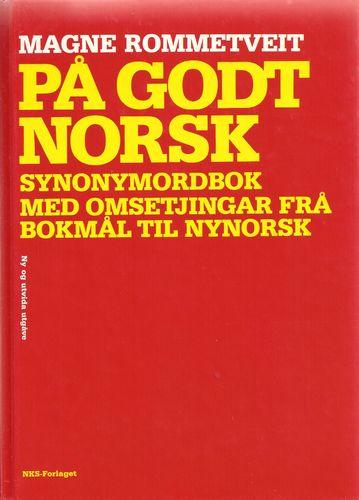På godt norsk. Synonymordbok med omsetjingar frå bokmål til nynorsk. 2. utg