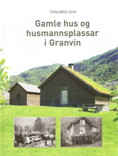 Gamle hus og husmannsplassar i Granvin