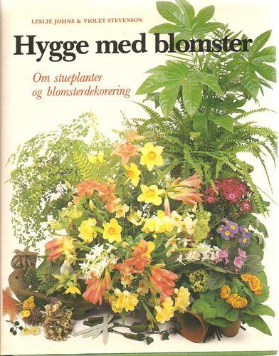 Hygge med blomster. Om stueplanter og blomsterdekorering. 2. oppl