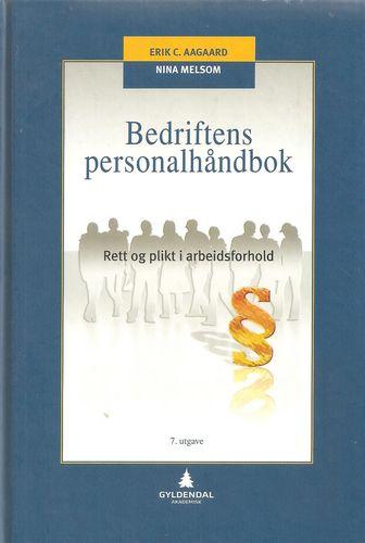 Bedriftens personalhåndbok. Rett og plikt i arbeidsforhold. 7. utg