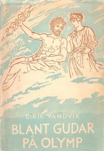 Blant gudar på Olymp. Gresk mytologi ill. med sitat frå gresk litteratur og bilete av gresk kunst