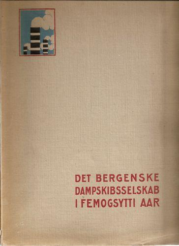 Det Bergenske Dampskibsselkab i Femogsytti Aar
