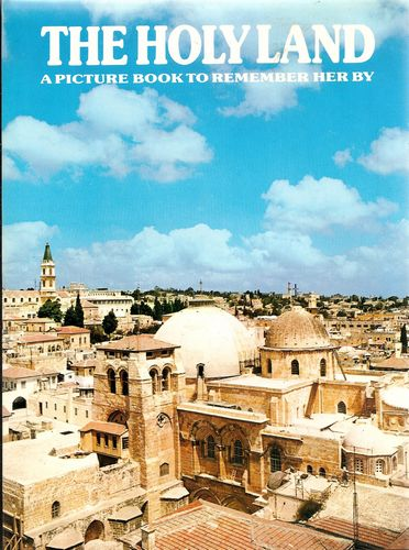 The Holy Land. A picture book to remember her by. Produced by Ted Smart