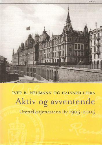 Aktiv og avventende. Utenrikstjenestens liv 1905-2005